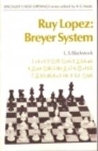 Ruy Lopez: Breyer System by L. S. Blackstock