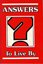 ANSWERS TO LIVE BY by Edwin D. Roels