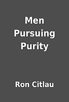 Men Pursuing Purity by Ron Citlau