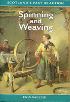 Spinning and weaving by Enid Gauldie