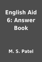 English Aid 6: Answer Book by M. S. Patel