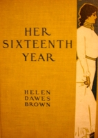Her Sixteenth Year by Helen Dawes Brown