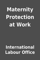 Maternity Protection at Work by…