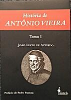 História de Antônio Vieira by João Lúcio…