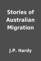 Stories of Australian Migration by J.P.…