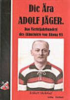 Die Ära Adolf Jäger. Das…
