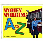 Women Working A to Z by Maria A. Kunstadter