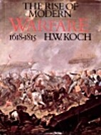 The Rise of Modern Warfare: 1618-1815 by H.…