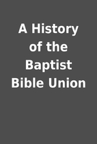 A History of the Baptist Bible Union