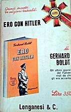 Ero con Hitler by Gerhard Boldt
