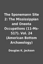 The Sponemann Site 2: The Mississippian and…