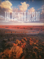 The Painted Desert: Land of Light and Shadow…