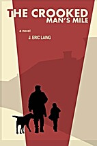 The Crooked Man's Mile by J. Eric Laing
