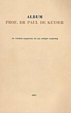 Album Prof. Dr. Paul de Keyser de jubilaris…
