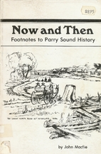 Now and Then Footnotes to Parry Sound…