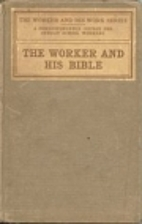 The worker and his Bible by Frederick Carl…