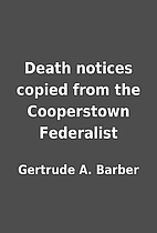 Death notices copied from the Cooperstown…
