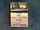 The Long Winter Ends by Newton G. Thomas