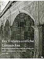 Der frühneuzeitliche Gottesacker.…