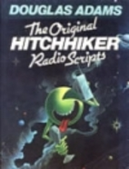 The Original Hitchhiker Radio Scripts by…