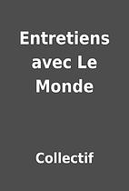 Entretiens avec Le Monde by Collectif