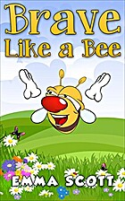 Brave Like a Bee (Bedtime Stories for…