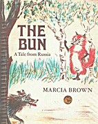 The Bun: A Tale from Russia by Marcia Brown