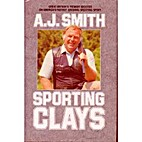 Sporting Clays by A. J. Smith