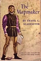 The Mapmaker by Frank G. Slaughter