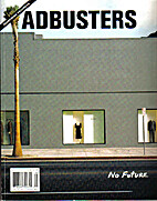 ADBUSTERS Magazine, Vol 12 No 5, Issue 55 by…