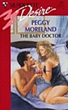 The Baby Doctor by Peggy Moreland
