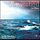 Bewitched by Ian Wilson