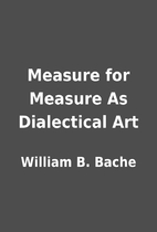 Measure for Measure As Dialectical Art by…