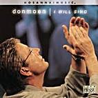 Don Moen: I Will Sing [CD] by Hosanna! Music