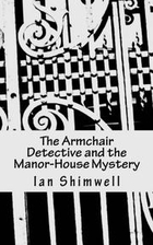 The Armchair Detective and the Manor-House…