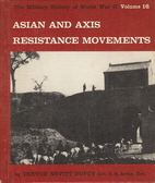ASIAN AND AXIS RESISTANCE MOVEMENTS THE…