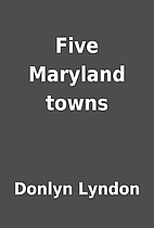 Five Maryland towns by Donlyn Lyndon