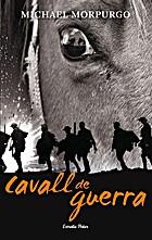 Cavall de guerra by Michael Morpurgo