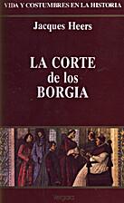 La corte de los Borgia by Jacques Heers