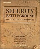 Security Battleground: An Executive Field…