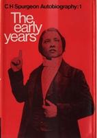 C. H. Spurgeon Autobiography, Volume 1: The…