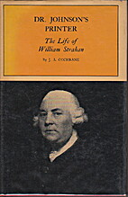 Dr. Johnson's Printer: The Life of William…