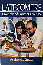 Latecomers: Children of Parents over 35 by…