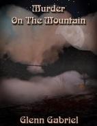 Murder On The Mountain by Glenn Gabriel