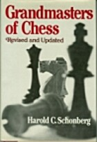 Grandmasters of Chess by Harold C. Schonberg