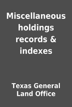 Miscellaneous holdings records & indexes by…
