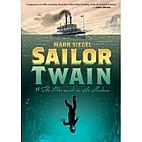 Sailor Twain: Or: The Mermaid in the Hudson…