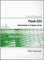 Handboek Adobe Flash CS3 by Peter Kassenaar