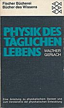 Physik des täglichen Lebens by Walther…