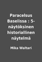 Paracelsus Baselissa :…